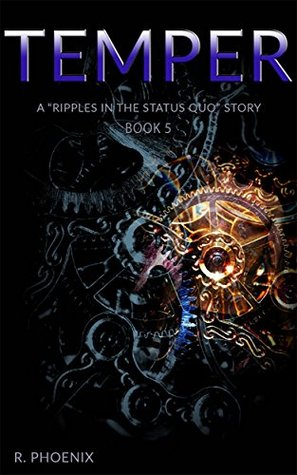 Temper: A Ripples in the Status Quo Story: Book 5