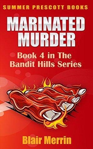 Marinated Murder: Book 4 in The Bandit Hills Series