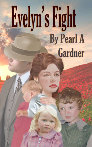 Evelyn's Fight by Pearl A. Gardner