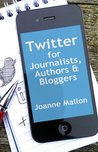 Twitter for Journalists, Authors and Bloggers
