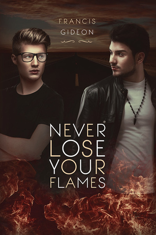 Book Review: Never Lose Your Flames by Francis Gideon