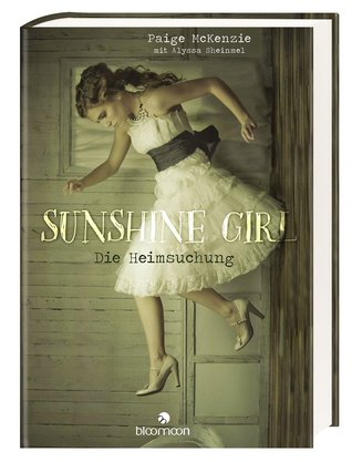 Sunshine Girl - Die Heimsuchung (The Haunting of Sunshine Girl, #1)