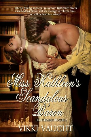Miss Kathleen's Scandalous Baron by Vikki Vaught