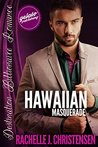 Hawaiian Masquerade (Destination Billionaire Romance)