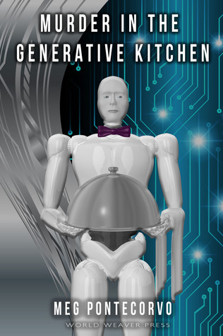 Murder in the Generative Kitchen by Meg Pontecorvo