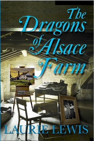 The Dragons of Alsace Farm by Laurie L.C. Lewis