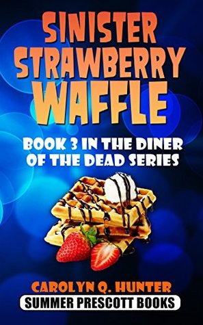 Sinister Strawberry Waffle: Book 3 in The Diner of the Dead Series