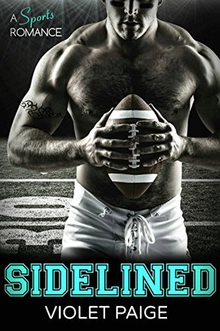 Sidelined A Sports Romance by Violet Paige