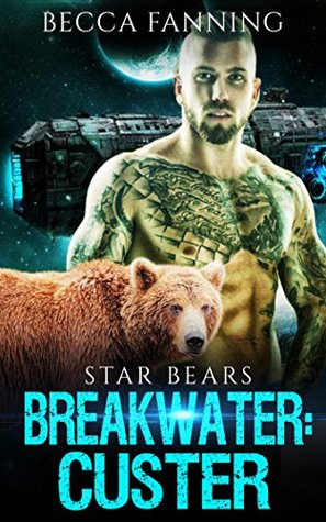 Breakwater: Custer (BBW Bad Boy Space Bear Shifter Romance)