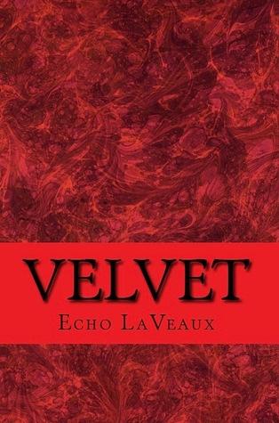 Velvet by Echo LaVeaux