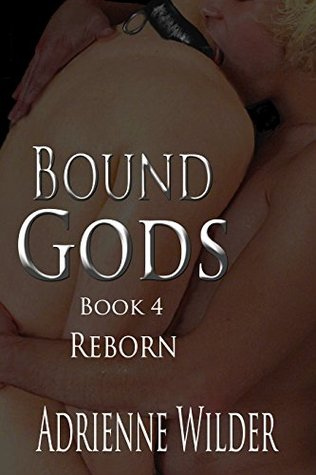 Book Review: Reborn (Bound Gods #4) by Adrienne Wilder