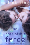 An Irresistible Force (Vancouver Vice 2)