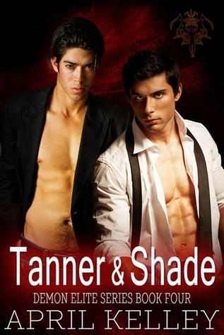 Book Review: Tanner and Shade (Demon Elite, #4) by April Kelley
