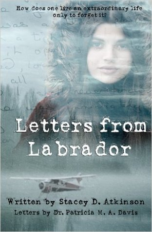 Letters from Labrador by Stacey D. Atkinson