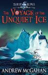 The Voyage of the Unquiet Ice (Ship Kings, #2)