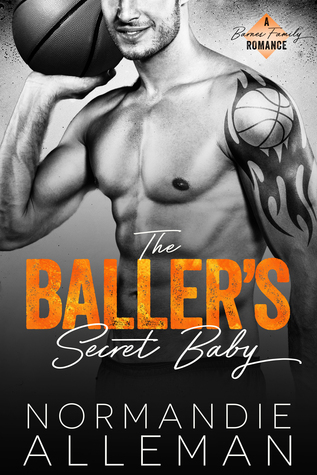 The Baller's Secret Baby (Barnes Family, #1)