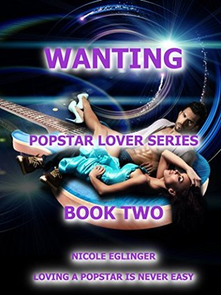 Wanting: Popstar Lover Series #2