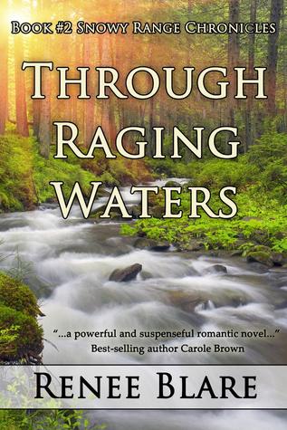 Through Raging Waters by Renee Blare