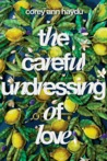 The Careful Undressing of Love
