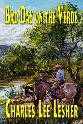 Bad Day on the Verde by Charles Lee Lesher