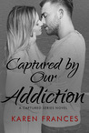 Captured by our Addiction (Captured #5)
