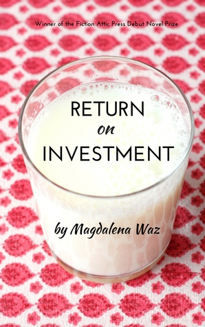 Return on Investment by Magdalena Waz