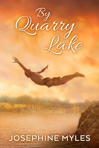 New Release Review: By Quarry Lake by Josephine Myles
