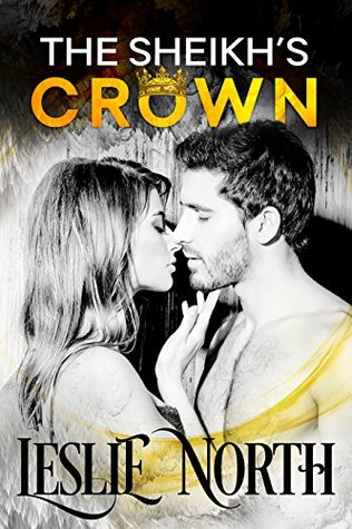 The Sheikh's Crown (Sheikh's Wedding Bet Series Book 2)