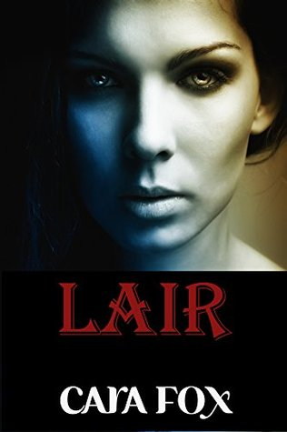 Lair by Cara Fox