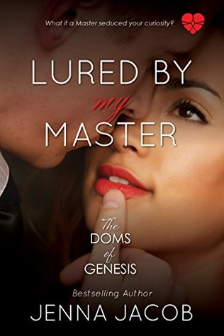 Lured By My Master  (The Doms of Genesis #6)