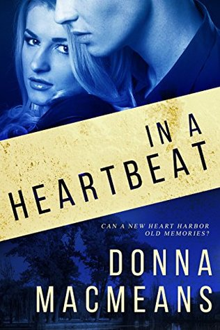 In A Heartbeat by Donna MacMeans