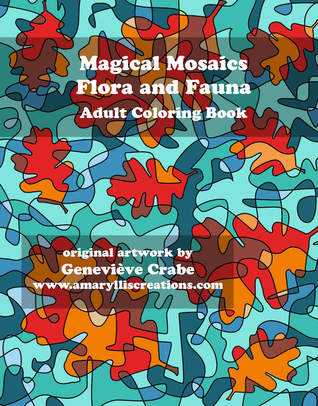 Magical Mosaics - Flora and Fauna by Genevieve Crabe