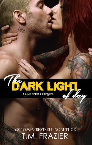 The Dark Light of Day (a KING series prequel) by T.M. Frazier