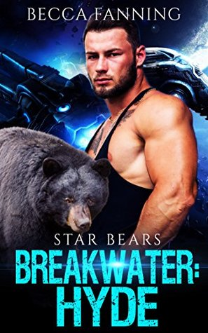 Breakwater: Hyde (BBW Bad Boy Space Bear Shifter Romance) (Star Bears Book 4)