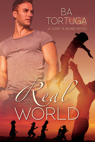 Release Day Review:  Real World (Love is Blind #2) by B. A. Tortuga