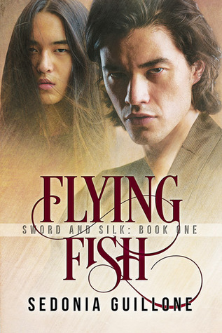 Flying Fish (Sword and Silk Trilogy, #1)