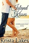 Island Kisses: A Billionaire Love Story (The Kisses Series Book 9)