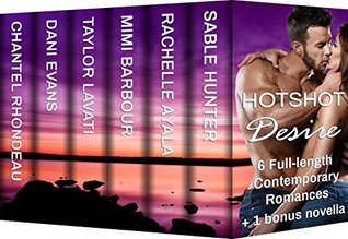 Hotshot Desire Love After Dark Action, Suspense, Hot Romance Boxed Set (Hotshot Romance Collection) by Sable Hunter
