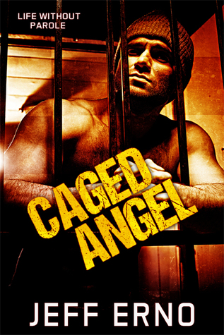Recent Release Book Review: Caged Angel (Life Without Parole, #2) by Jeff Erno