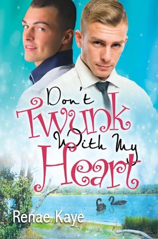 Don't Twunk With My Heart (Loving You, #2)