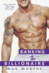 Banking the Billionaire (Bad Boy Billionaires Book 2)