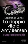 Fuga dalla realtà (The Secret Life of Amy Bensen, #1)