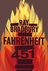 Fahrenheit 451 by Ray Bradbury