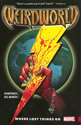 Weirdworld, Vol. 1: Where Lost Things Go