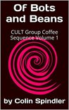 Of Bots and Beans: CULT Group Coffee Sequence Volume 1