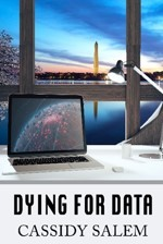 Dying for Data by Cassidy Salem