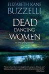 Dead Dancing Women (Emily Kincaid Mysteries Book 1)