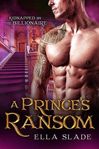 A Prince's Ransom by Ella Slade