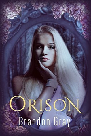 Orison by Brandon Gray