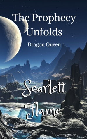 The Prophecy Unfolds by Scarlett Flame